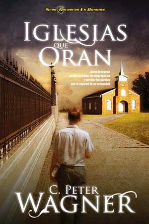 Iglesias que Oran | Libro | Peter Wagner