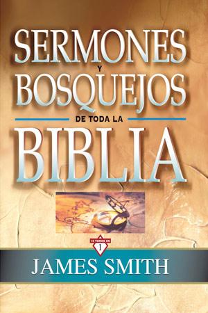 Sermones y Bosquejos de Toda la Biblia | Libro | James Smith